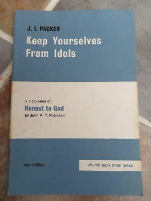 JI Packer - Keep Yourselves From Idols 1963 Discussion of 'Honest to God'