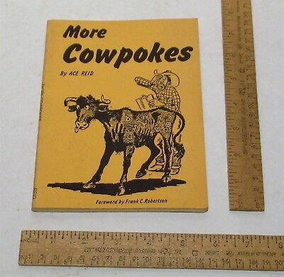 MORE COWPOKES - By ACE REID - © 1960, Fourteenth Printing - illustrated pb BOOK