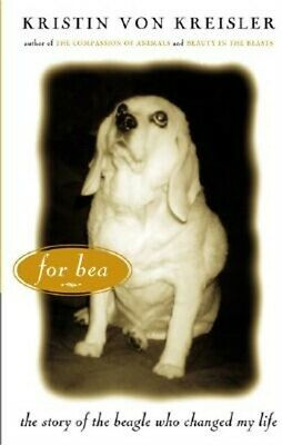 For Bea: The Story of the Beagle Who Changed My Life (Paperback or Softback)