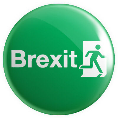 Brexit Exit Sign BUTTON PIN BADGE 25mm 1 INCH Leave Europe EU UK Referendum