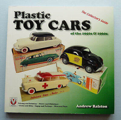 2007 ~ PLASTIC TOY CARS 1950s & 1960s ~ SOFT COVER BOOK By A. RALSTON ~ 128 pgs