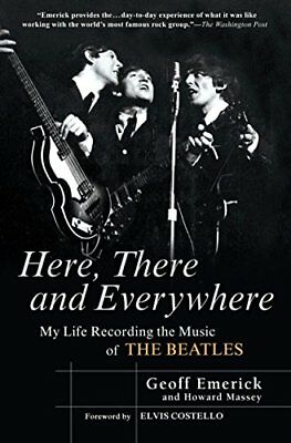 Here, There and Everywhere: My Life Recording the Music of the Beatles-Geoff Eme