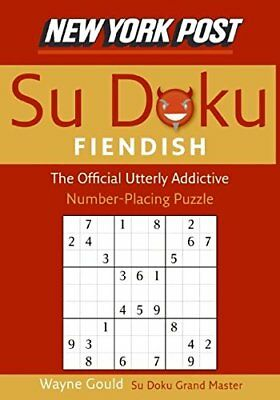 New York Post Fiendish Sudoku: The Official Utterly Addictive Number-Placing Puz