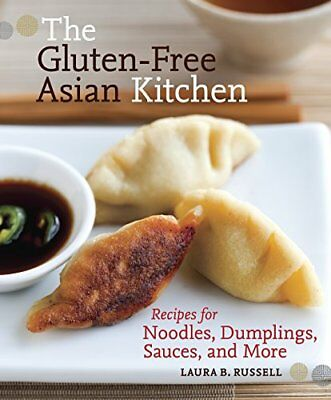 The Gluten-Free Asian Kitchen: Recipes for Noodles, Dumplings, Sauces, and More-
