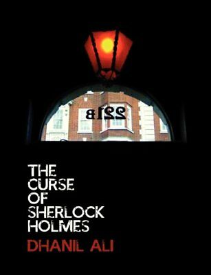 The Curse of Sherlock Holmes by Dhanil Ali