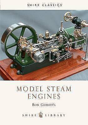 Model Steam Engines (Shire Library) by Bob Gordon, Paperback Book, New, FREE & F