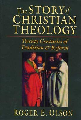 The Story of Christian Theology: Twenty Centuries of Tradition and Reform by Rog