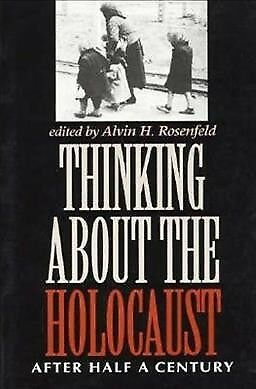 Thinking About the Holocaust : After Half a Century, Paperback by Rosenfeld, ...