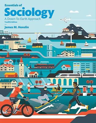 Essentials of Sociology by James M. Henslin 2016 12th Edition Downloadable PDF