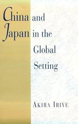 China and Japan in the Global Setting, Paperback by Iriye, Akira, ISBN 067411...