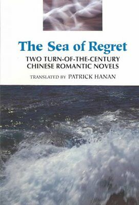 Sea of Regret : Two Turn-Of-The Century Chinese Romantic Novels : Stones in t...