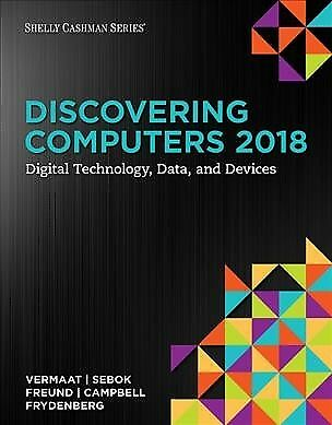 Discovering Computers 2018 : Digital Technology, Data, and Devices, Paperback...
