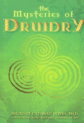 Mysteries of Druidry : Celtic Mysticism, Theory, & Practice, Paperback by Mye...