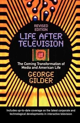 Life After Television, Paperback by Gilder, George, Like New Used, Free shipp...