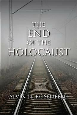 End of the Holocaust, Hardcover by Rosenfeld, Alvin H., Like New Used, Free s...