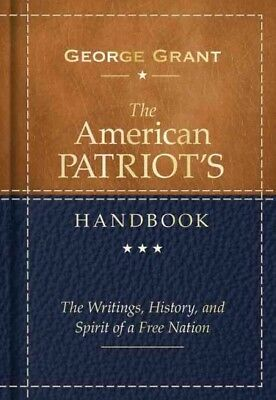 American Patriot's Handbook : The Writings, History, and Spirit of a Free Nat...