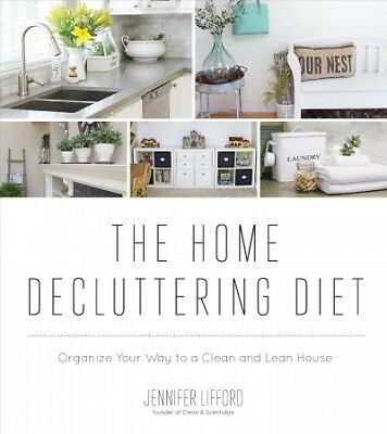 Home Decluttering Diet : Organize Your Way to a Clean and Lean House, Paperba...