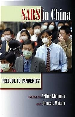 Sars In China : Prelude To Pandemic?, Paperback by Kleinman, Arthur (EDT); Wa...