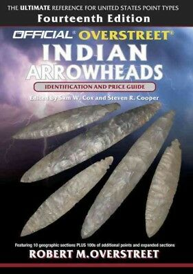 Official Overstreet Indian Arrowheads Identification and Price Guide, Paperba...