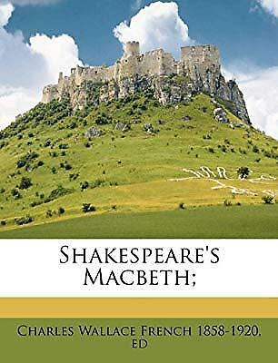 Shakespeares Macbeth;, French, Charles Wallace, New Book