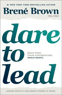 Dare to Lead : Brave Work, Tough Conversations, Whole Hearts, Hardcover by Br...