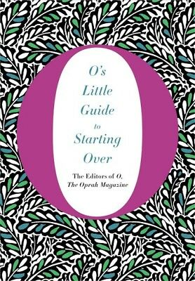 O's Little Guide to Starting Over, Hardcover by O, the Oprah Magazine (COR), ...