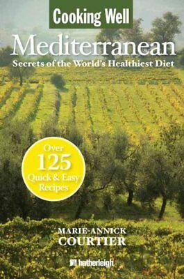 Cooking Well Mediterranean Diet : Secrets of the World's Healthiest Diet, Pap...