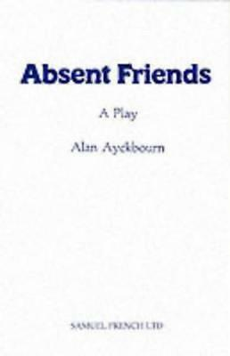 Absent Friends (A Play) by Alan Ayckbourn, NEW Book, (Paperback) FREE & Fast Del