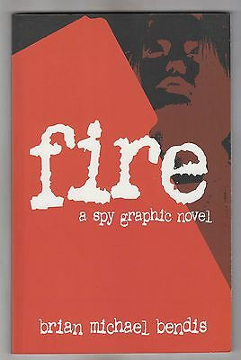 Brian Michael Bendis = Fire A Spy Graphic Novel = {The Definitive Collection} =