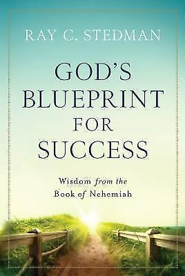 God's Blueprint for Success: Wisdom from the Book of Nehemiah by Stedman, Ray C