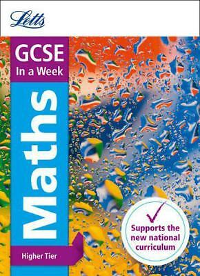 GCSE Maths Higher In a Week (Letts GCSE In a week - New Curriculum) by Mapp, Fio