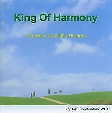 The Way to All My Dreams von King of Harmony | CD | Zustand neu