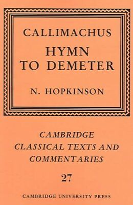 Callimachus : Hymn To Demeter, Paperback by Hopkinson, Neil (EDT), ISBN 05216...
