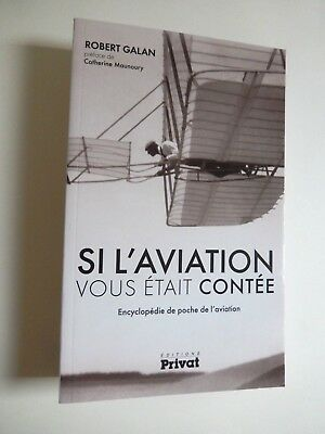 SI L'AVIATION VOUS ÉTAIT CONTÉE par Robert Galan Éditions Privat 2012