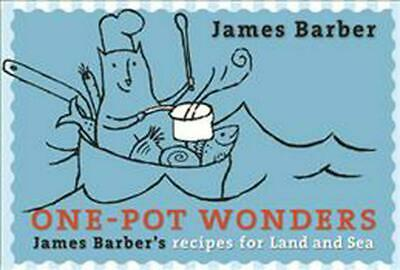 One-Pot Wonders: James Barber's Recipes for Land and Sea by James Barber (Englis