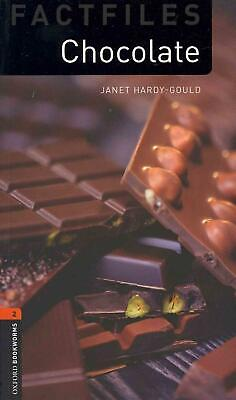 Oxford Bookworms Library Factfiles: Level 2:: Chocolate by Janet Hardy-Gould (En