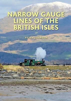 Narrow Gauge Lines of the British Isles by Peter Johnson Hardcover Book Free Shi