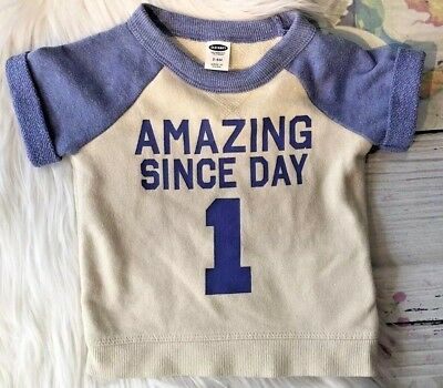 Old Navy Baby Boys 3-6 Months Sweat Shirt Amazing Since Day 1