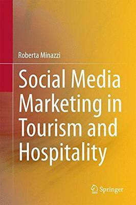 Social Media Marketing in Tourism and Hospitality by Minazzi, Roberta, Hardcover