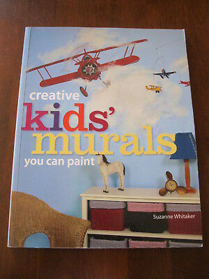 Creative Kids' Murals you can Paint: Suzanne Whitaker:2005  : Preloved