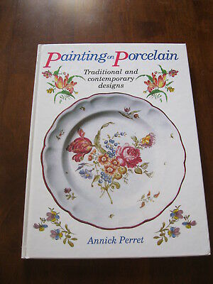 Painting on Porcelain: Annick Perret: Hard cover book: 1993: Preloved