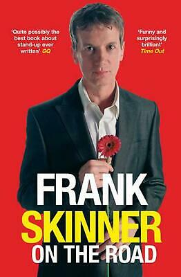 Frank Skinner on the Road: Love, Stand-up Comedy and The Queen Of The Night by F