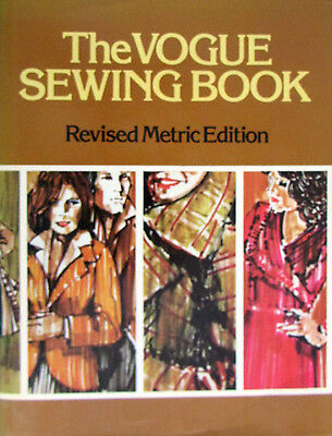 The Vogue Sewing Book / Revised Metric Edition. Published by Vogue Patterns 1981