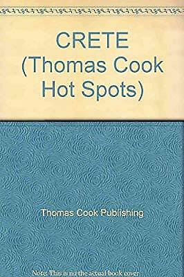 CRETE (Thomas Cook Hot Spots) [Paperback] by Thomas Cook Publishing, Req, Used;