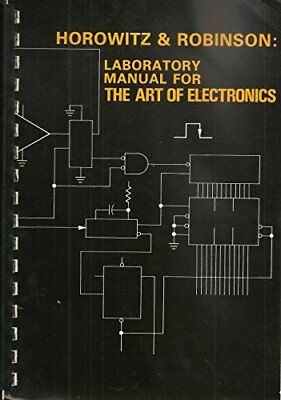 Laboratory Manual for the Art of Electronics by Horowitz, Paul|Robinson, Ian