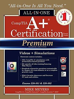 CompTIA A+ Certification All-in-One Exam Guide, Premium Eighth Edition (Exams…