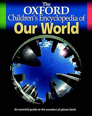 The Oxford Childrens Encyclopedia of Our World (Oxford childrens encyclopedias),