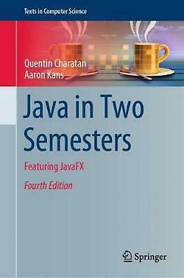 Java in Two Semesters: Featuring JavaFX by Quentin Charatan Hardcover Book Free
