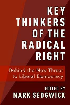 Key Thinkers of the Radical Right: Behind the New Threat to Liberal Democracy Pa