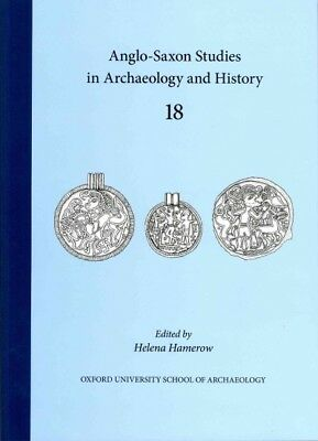 Anglo-Saxon Studies in Archaeology and History 18, Paperback by Hamerow, Hele...